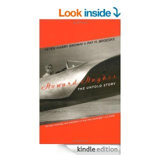 Howard Hughes: The Untold Story eBook: Peter Harry Brown: Kindle Store