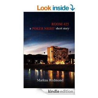 Room 425 a Poker Night short story eBook Markus Redmond Kindle Store