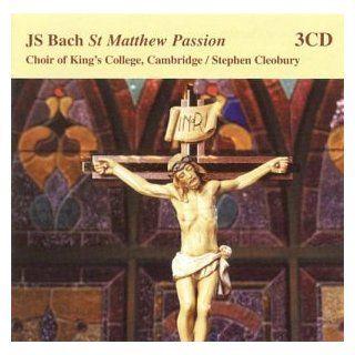 Bach: St Matthew Passion   Choir of King's College, Cambridge / Stephen Cleobury 3CD: Music