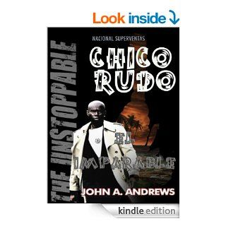 Chico RudoEl Imparable (Rude Buay) (Spanish Edition) eBook: John A. Andrews, Teen  Success, Harminder Kaur: Kindle Store