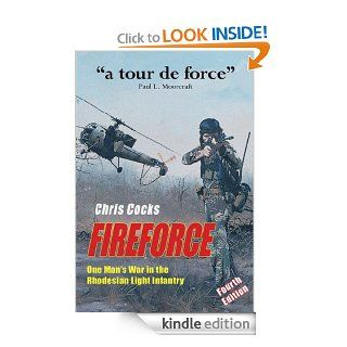 Fireforce: One Man's War in The Rhodesian Light Infantry eBook: Chris Cocks: Kindle Store