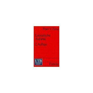 Literarische �sthetik: Methoden und Modelle der Literaturwissenschaft Uni Taschenb�cher S: Peter V. Zima: Bücher