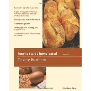 How to Start a Home Based Bakery Business (Home Based Business Series)